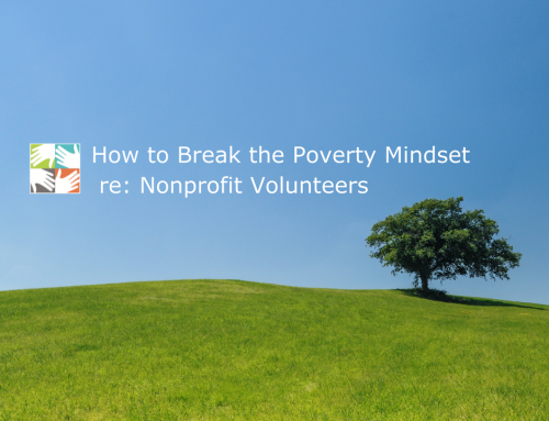 How to Break the Poverty Mindset re: Nonprofit Volunteers