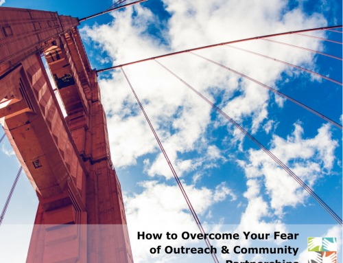How to Overcome Your Fear of Outreach & Community Partnerships