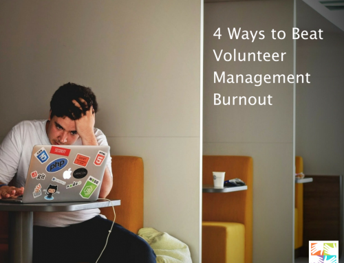 4 Ways to Beat Volunteer Management Burnout