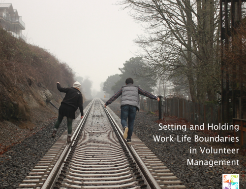 Setting and Holding Work-Life Boundaries in Volunteer Management