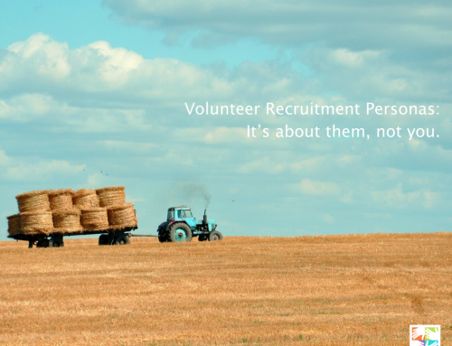 Volunteer Recruitment Personas: It's about them, not you.